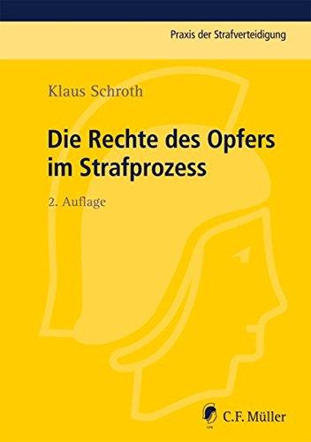 Die Rechte des Opfers im Strafprozess: Klaus Schroth