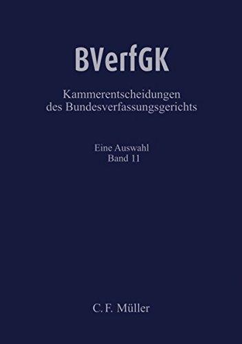 9783811445024: BVerfGK - Kammerentscheidungen des BundesverfassungsgerichtsBVerfGK 11: Eine Auswahl