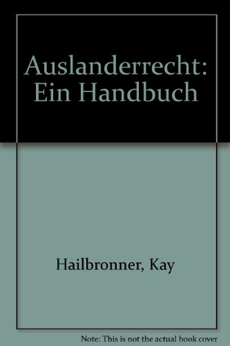 9783811447882: Ausl�nderrecht. Ein Handbuch