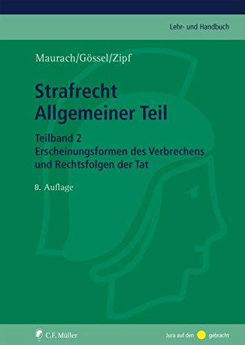 Strafrecht Allgemeiner Teil. Teilband 2: Reinhart Maurach