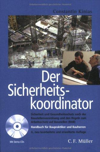 9783811450691: Der Sicherheitskoordinator m. CD: Handbuch für Baupraktiker und Bauherren. Sicherheit und Gesundheitsschutz nach der Baustellenverordnung und den Regeln zum Arbeitsschutz auf Baustellen (RAB)