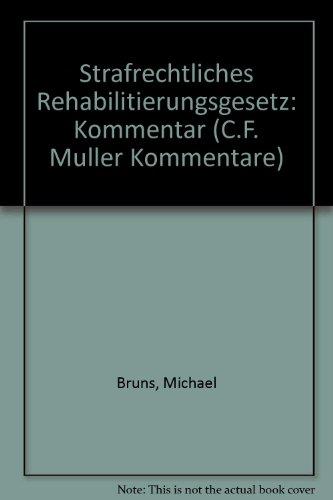 9783811450936: StrRehaG. Kommentar zum Strafrechtlichen Rehabilitierungsgesetz