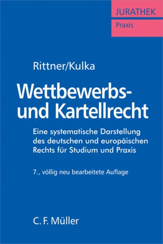 9783811451261: Wettbewerbs- und Kartellrecht: Eine systematische Darstellung des deutschen und europ�ischen Rechts