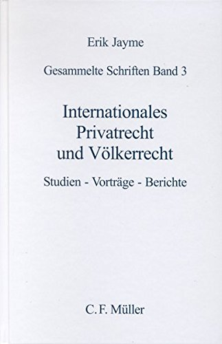 Internationales Privatrecht und Völkerrecht.Bnd. 3: Erik Jayme