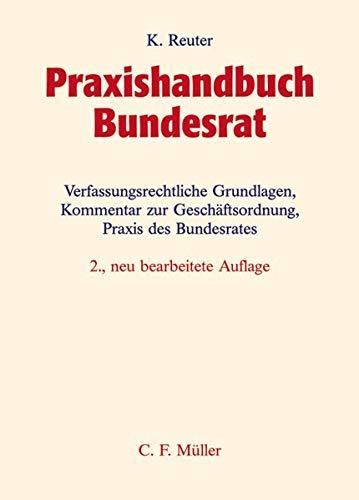 9783811452237: Praxishandbuch Bundesrat: Verfassungsrechtliche Grundlagen, kommentar zur Geschäftsordnung, Praxis des Bundesrates