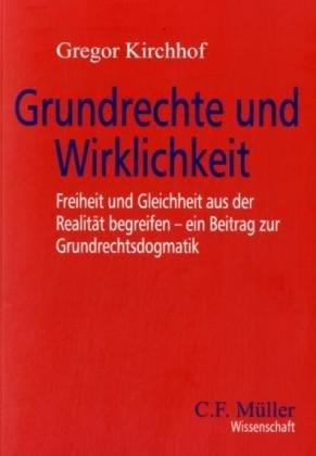 9783811452350: Grundrechte und Wirklichkeit: Freiheit und Gleichheit aus der Realität begreifen - ein Beitrag zur Grundrechtsdogmatik