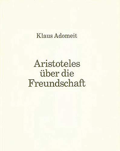 9783811452497: Aristoteles über die Freundschaft