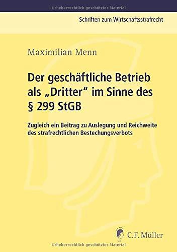 """Der geschäftliche Betrieb als """"Dritter"""" im Sinne des § 299 StGB: Maximilian ..."""