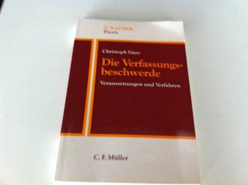 9783811462878: Die Verfassungsbeschwerde: Voraussetzungen und Verfahren (Jurathek) (German Edition)