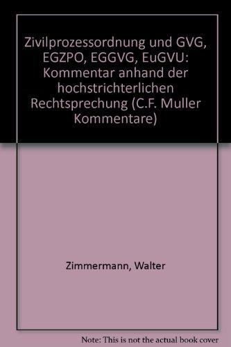 9783811467897: Zivilprozessordnung und GVG, EGZPO, EGGVG, EuGVU: Kommentar anhand der hochstrichterlichen Rechtsprechung (C.F. Muller Kommentare)