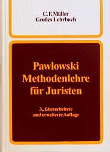 Methodenlehre für Juristen: Hans-Martin Pawlowski