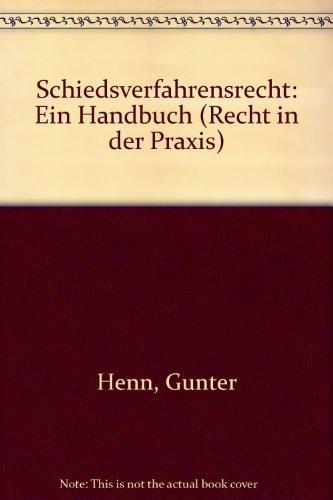 9783811468917: Schiedsverfahrensrecht: Ein Handbuch (Recht in der Praxis) (German Edition)