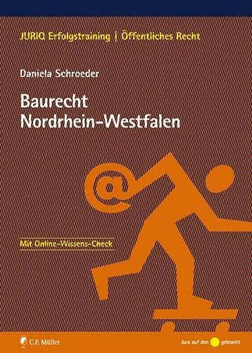 Baurecht Nordrhein-Westfalen (JURIQ-Erfolgstraining) - Daniela Schroeder
