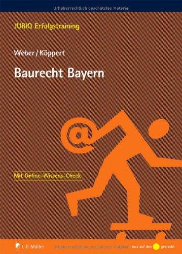 Baurecht Bayern von Tobias Weber und Valentin Köppert - Tobias Weber und Valentin Köppert