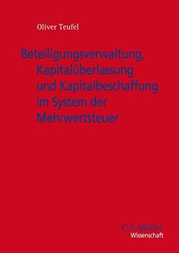 9783811477339: Beteiligungsverwaltung, Kapitalüberlassung und Kapitalbeschaffung im System der Mehrwertsteuer (C.F. Müller Wissenschaft)