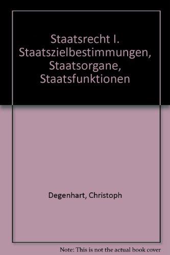 9783811482883: Staatsrecht I. Staatszielbestimmungen, Staatsorgane, Staatsfunktionen