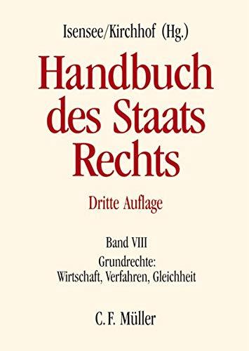 Handbuch des Staatsrechts der Bundesrepublik Deutschland Grundrechte: Wirtschaft, Verfahren, Gleichheit - Josef Isensee
