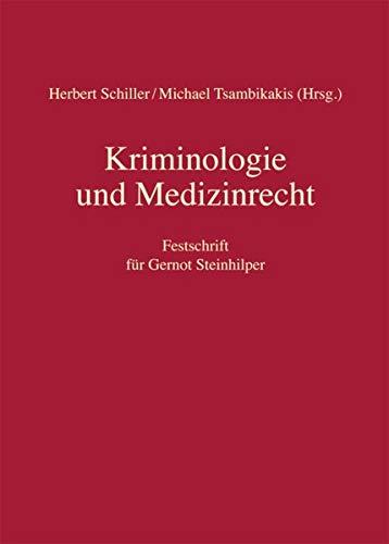 Kriminologie und Medizinrecht: Herbert Schiller
