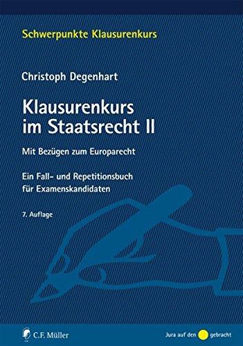 9783811493742: Klausurenkurs im Staatsrecht II: Mit Bezügen zum Europarecht. Ein Fall- und Repetitionsbuch für Examenskandidaten