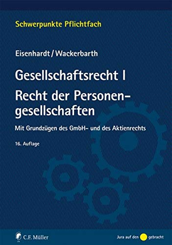 9783811494206: Gesellschaftsrecht I. Recht der Personengesellschaften: Mit Grundzügen des GmbH- und des Aktienrechts