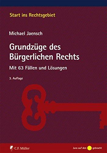 Grundzüge des Bürgerlichen Rechts + Klausurensammlung Bürgerliches: Jaensch, Michael