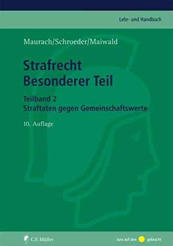 Strafrecht Besonderer Teil. Teilband 2: Reinhart Maurach