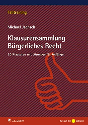 Klausurensammlung Bürgerliches Recht: 20 Klausuren mit Lösungen: Michael Jaensch