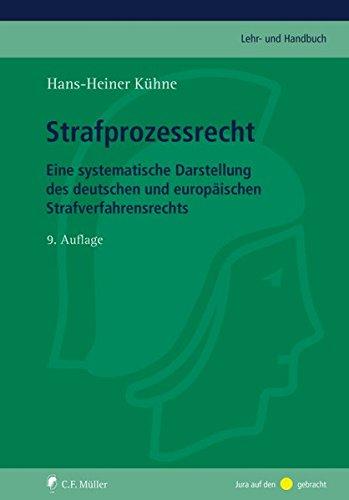 Strafprozessrecht: Eine systematische Darstellung des deutschen und europaischen ...