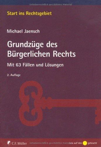 Grundzüge des Bürgerlichen Rechts: Mit 63 Fällen: Michael Jaensch