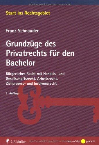 9783811496422: Grundz�ge des Privatrechts f�r den Bachelor: B�rgerliches Recht mit Handels- und Gesellschaftsrecht, Arbeitsrecht, Zivilprozess- und Insolvenzrecht