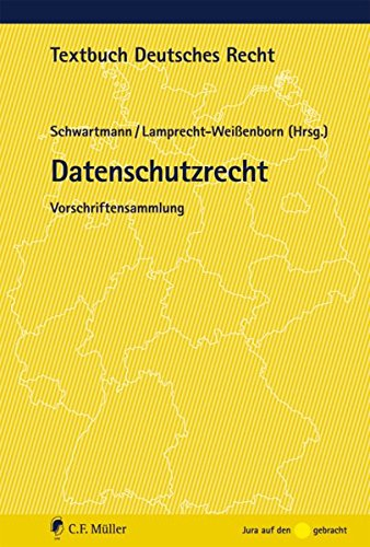 Textbuch Deutsches Recht: Datenschutzrecht: Vorschriftensammlung