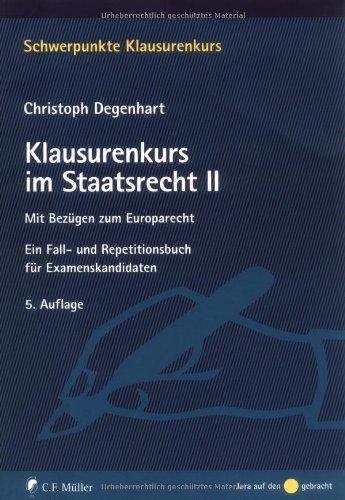 9783811497276: Klausurenkurs im Staatsrecht: Mit Bezügen zum Europarecht. Ein Fall- und Repetitionsbuch