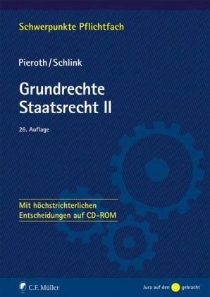 Grundrechte. Staatsrecht II: Mit höchstrichterlichen Entscheidungen auf CD-ROM - Pieroth, Bodo und Bernhard Schlink