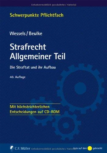 Strafrecht Allgemeiner Teil: Die Straftat und ihr Aufbau - Mit höchstrichterlichen Entscheidungen auf CD-ROM - Johannes Wessels