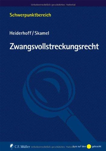 Zwangsvollstreckungsrecht. Schwerpunkte, Bd. 43. - Heiderhoff, Bettina und Frank Skamel,