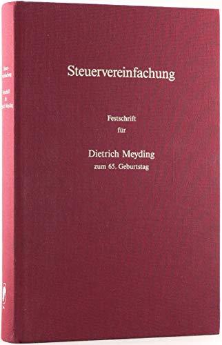 9783811498945: Steuervereinfachung. Festschrift für Dietrich Meyding zum 65. Geburtstag.