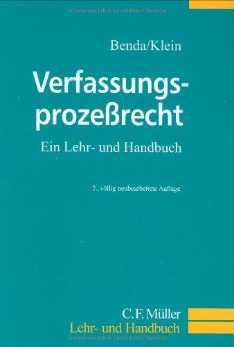 Verfassungsprozeßrecht Ein Lehr- und Handbuch: Benda, Dr. Ernst und Dr. Eckart Klein