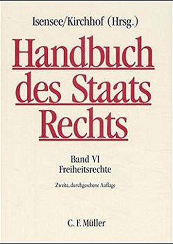 9783811499485: Handbuch des Staatsrechts der Bundesrepublik Deutschland: Handbuch des Staatsrechts. Band VI: Freiheitsrechte: Bd. 6