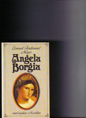Angela Borgia und andere Novellen. MV-Bibliothek der Weltliteratur - Meyer, Conrad Ferdinand
