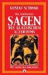 Die schönsten Sagen des klassischen Altertums: Gustav Schwab