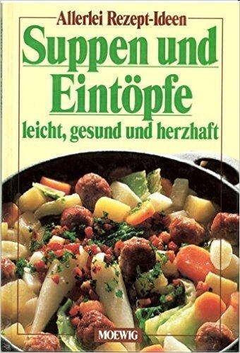 Suppen und Eint?pfe. Leicht, gesund und herzhaft: n/a