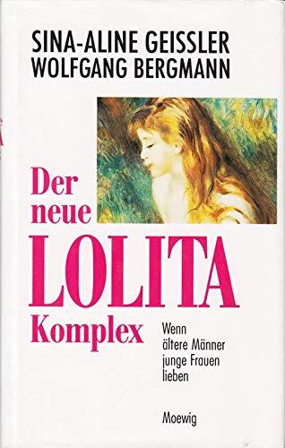 9783811811669: Der Lolita-Komplex. Wenn junge Frauen ältere Männer lieben