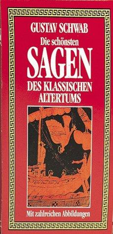 Die schönsten Sagen des klassischen Altertums: 2: Schwab, Gustav: