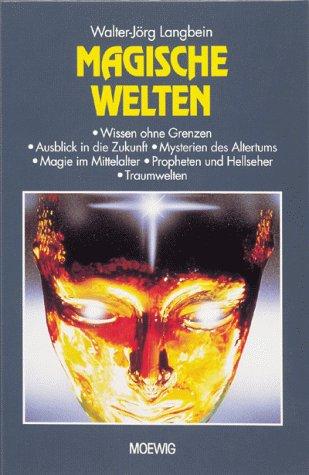 Magische Welten: Walter-J?rg Langbein