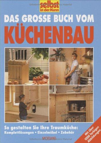 9783811814943: Das grosse Buch vom Küchenbau.