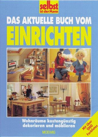 Das aktuelle Buch vom Einrichten : Wohnräume: Baruschke, Peter und