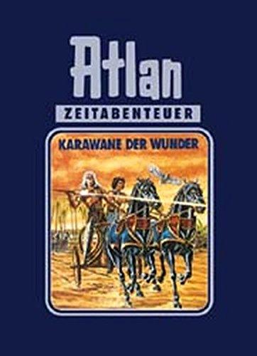 Karawane der Wunder Atlan-Zeitabenteuer 3: anonymus