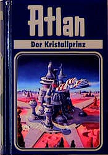 9783811815162: Atlan, Bd.17, Der Kristallprinz