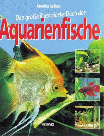 9783811815766: Das grosse illustrierte Buch der Aquarienfische