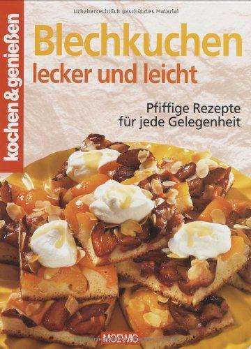 9783811815865: Kochen und genießen. Blechkuchen lecker und leicht: Pfiffige Rezepte für jede Gelegenheit